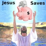 Jesus Saves: Even Jesus Understands the Importance of Saving