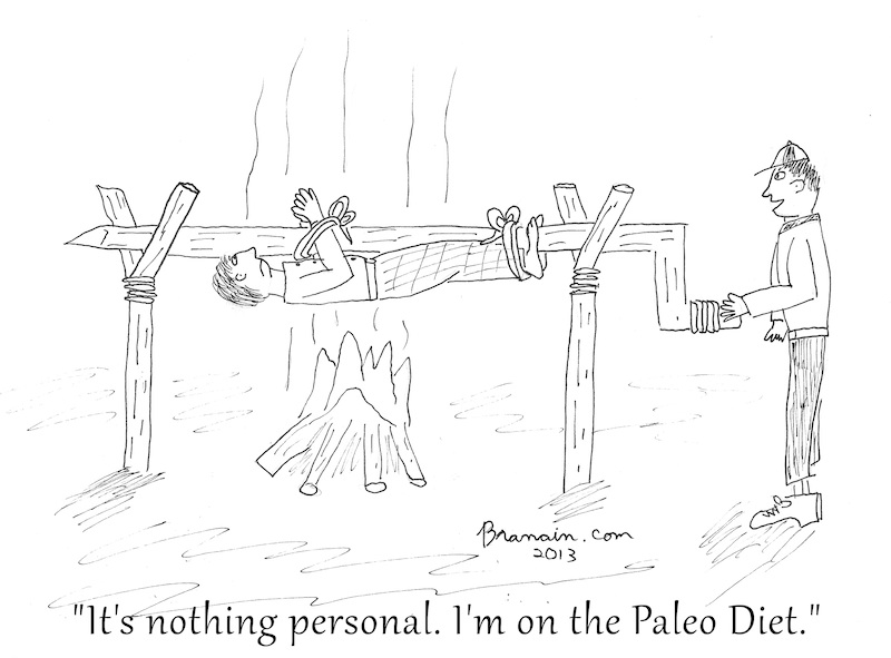 I am on Paleo Diet (cartoon by branain 02-26-13)