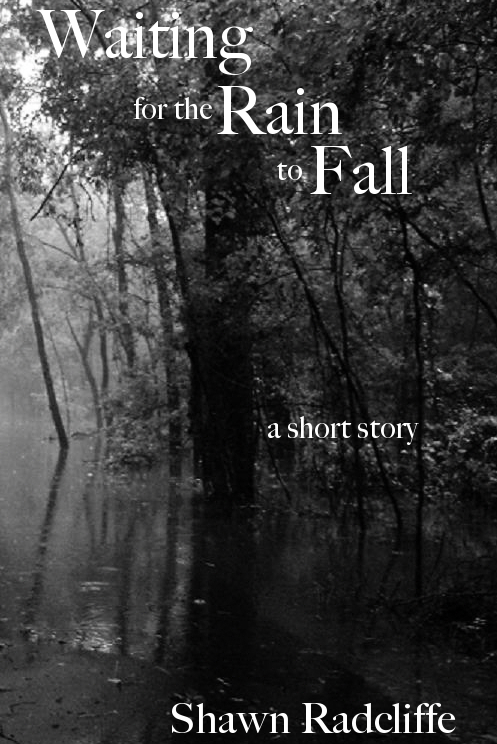 Waiting for the Rain to Fall - short story (Shawn Radcliffe)