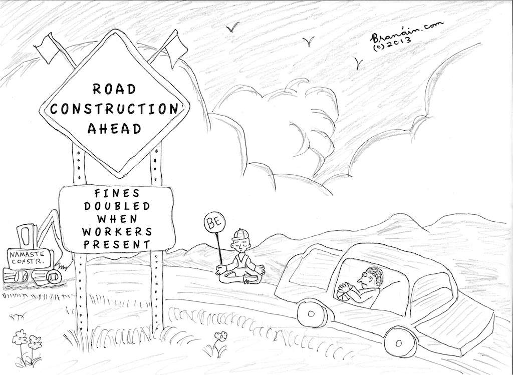 Zen and the art of road construction (cartoon by Branáin 2013)