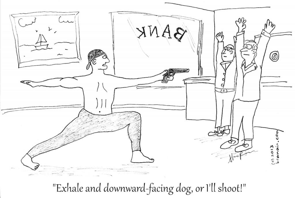 yoga teacher robbing a bank (cartoon by Shawn Radcliffe / Branáin)