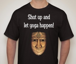 T-shirt for yoga teachers Shut Up and Let Yoga Happen